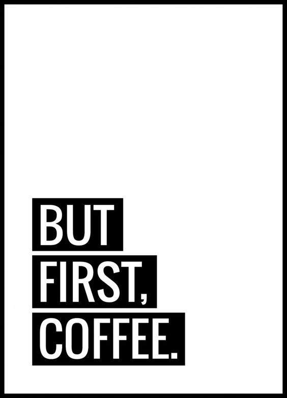Moto of the day : coffee first